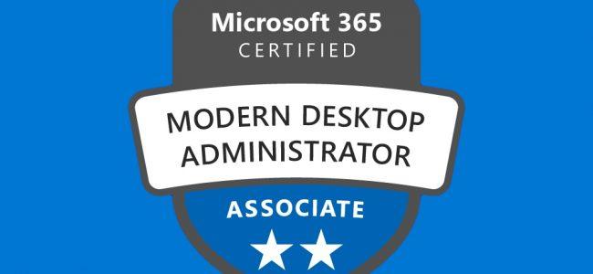 microsoft 365 certified modern desktop administrator associate